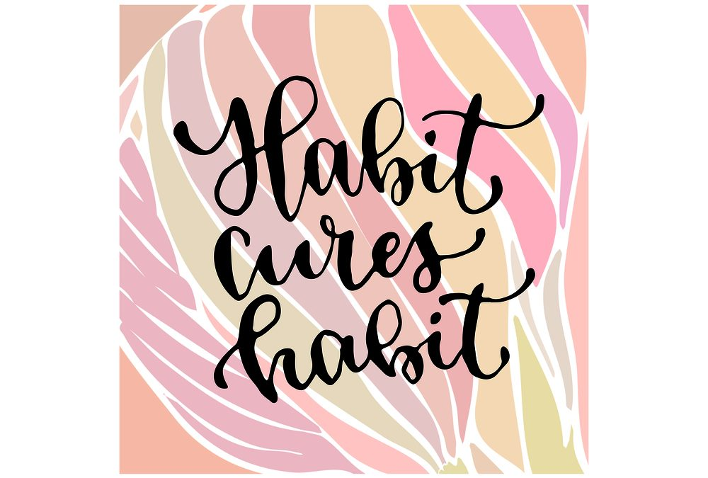 Embrace simple habits to create a life you love